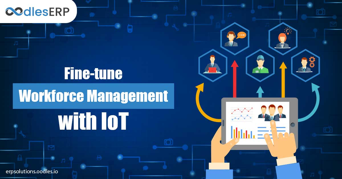 Workforce Management with IoT