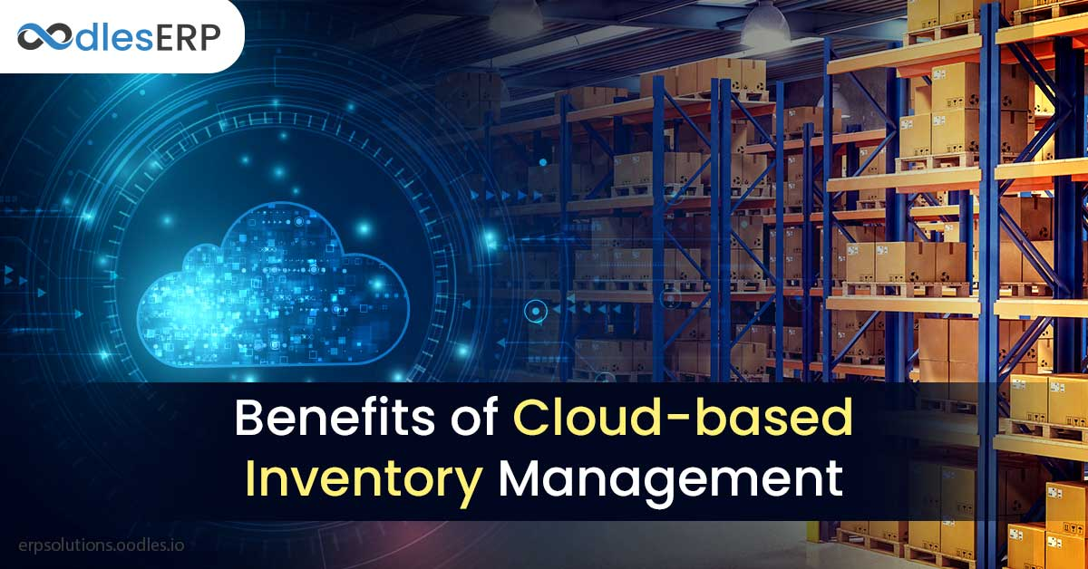 Benefits of Cloud-based Inventory Management